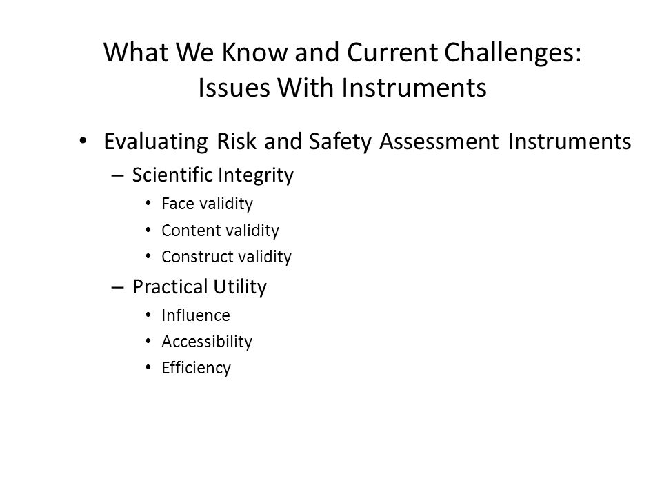 What We Know and Current Challenges: Issues With Instruments