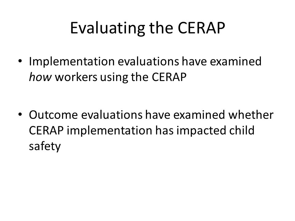 Evaluating the CERAP Implementation evaluations have examined how workers using the CERAP.