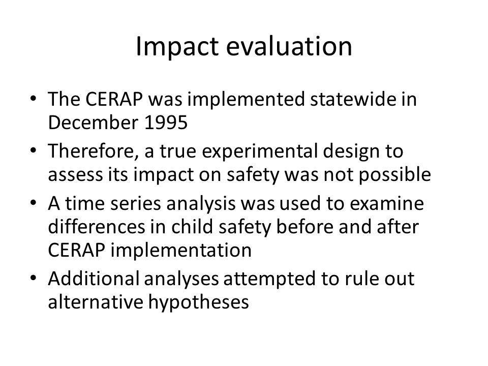 Impact evaluation The CERAP was implemented statewide in December 1995
