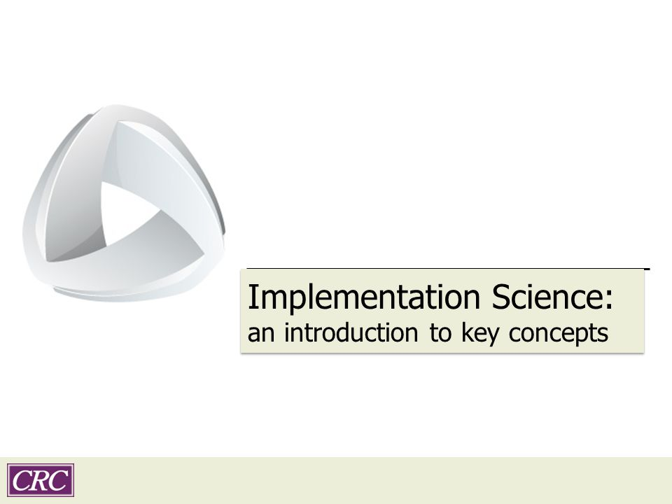 Implementation Science: an introduction to key concepts