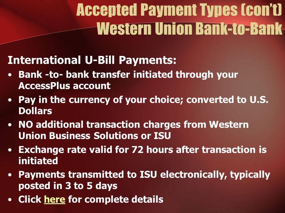 Accepted Payment Types (con't) Western Union Bank-to-Bank