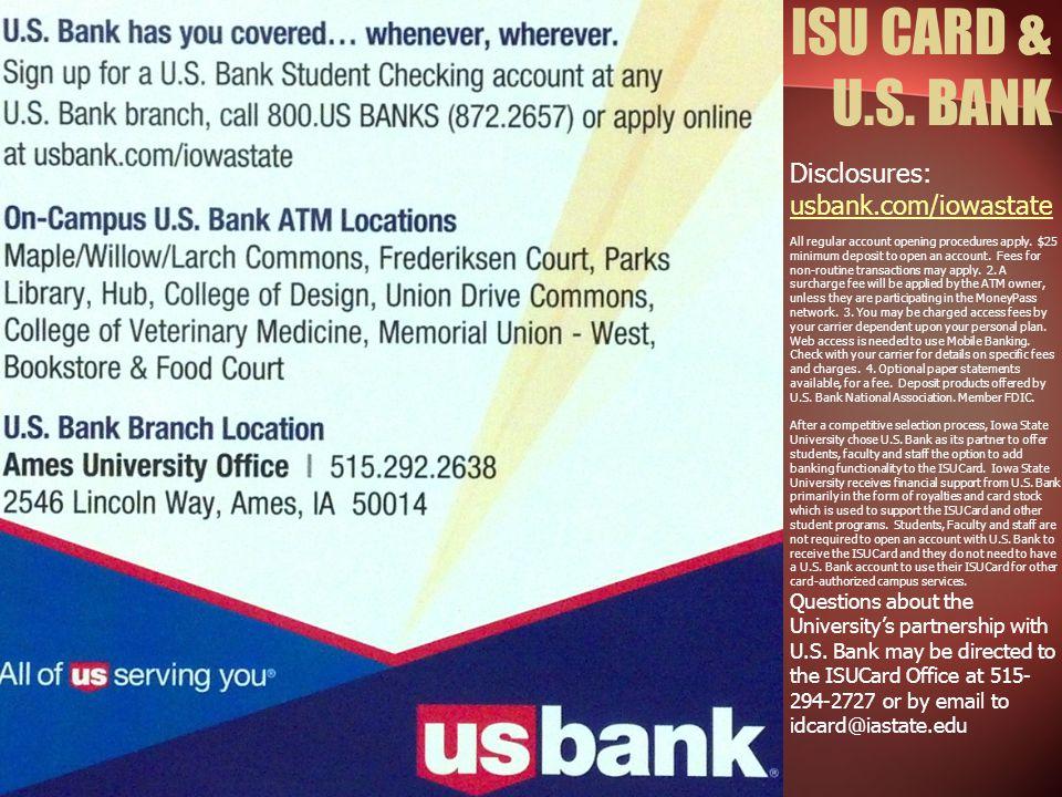 ISU CARD & U.S. BANK Disclosures: usbank.com/iowastate
