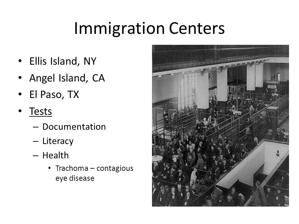 Immigration Centers Ellis Island, NY Angel Island, CA El Paso, TX