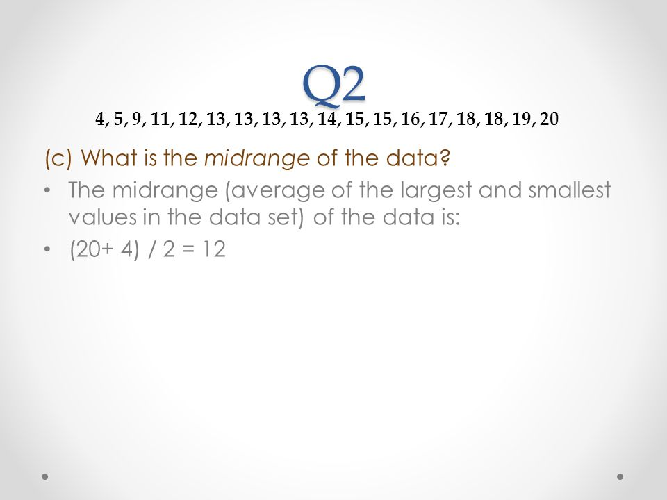 Q2 (c) What is the midrange of the data