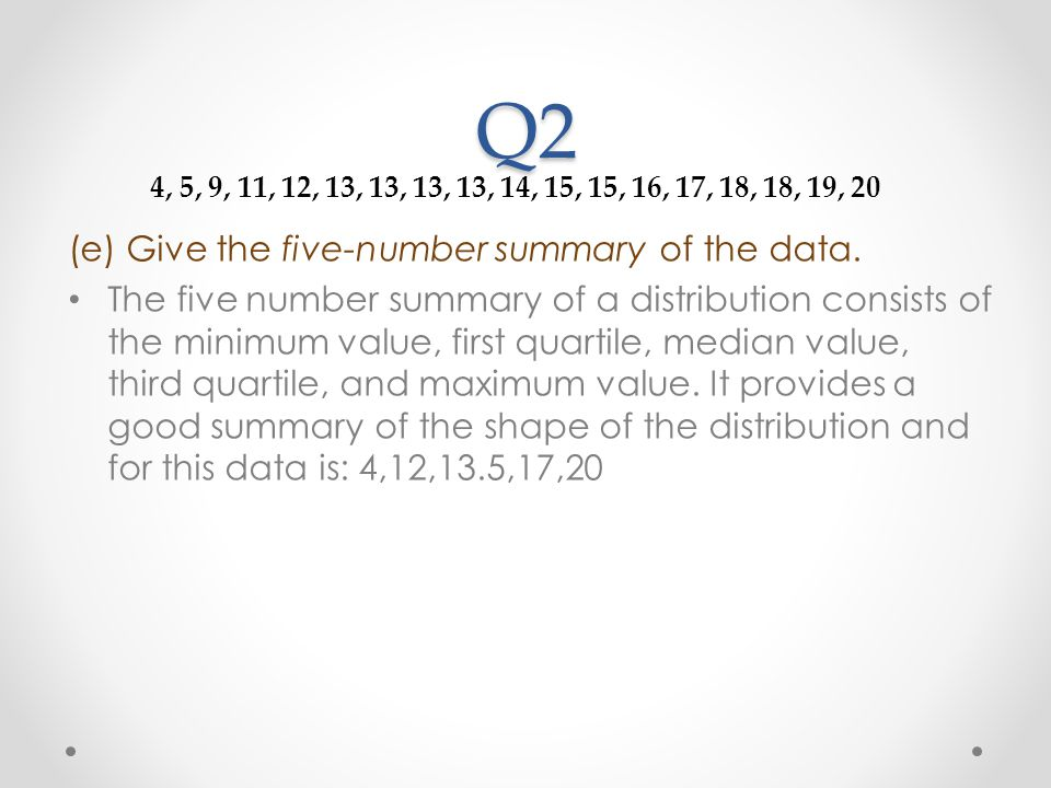 Q2 (e) Give the five-number summary of the data.