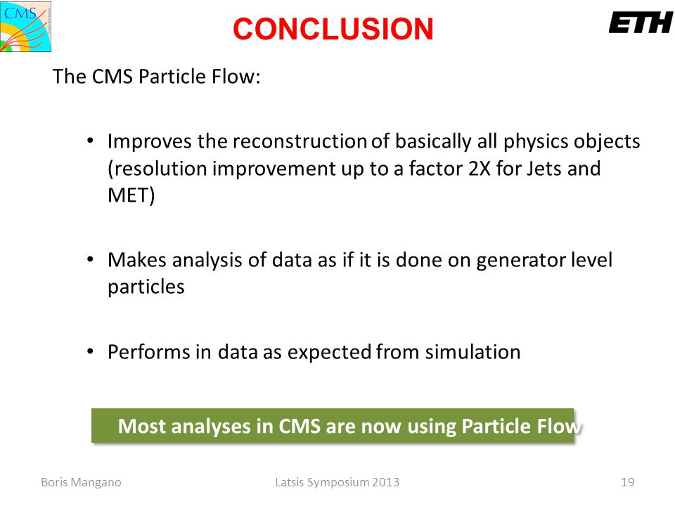 Most analyses in CMS are now using Particle Flow