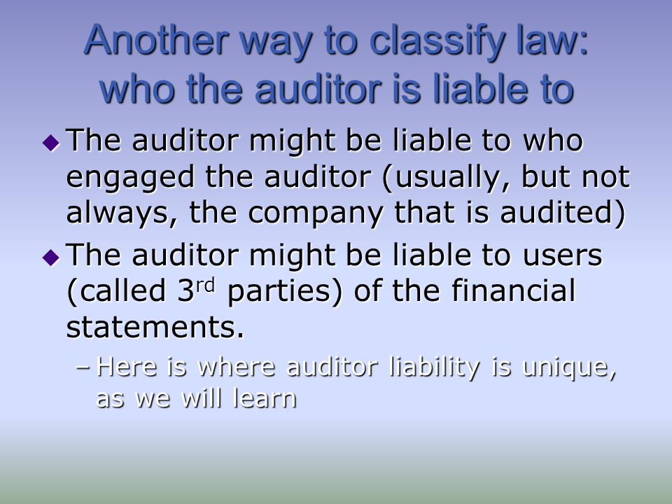 Another way to classify law: who the auditor is liable to