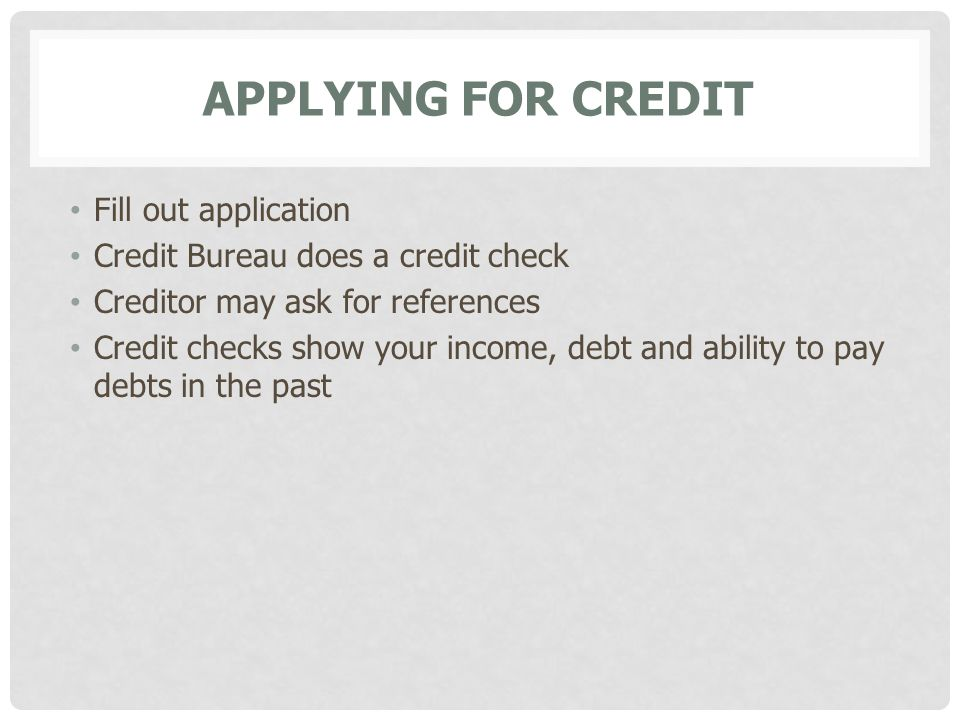 Applying for Credit Fill out application