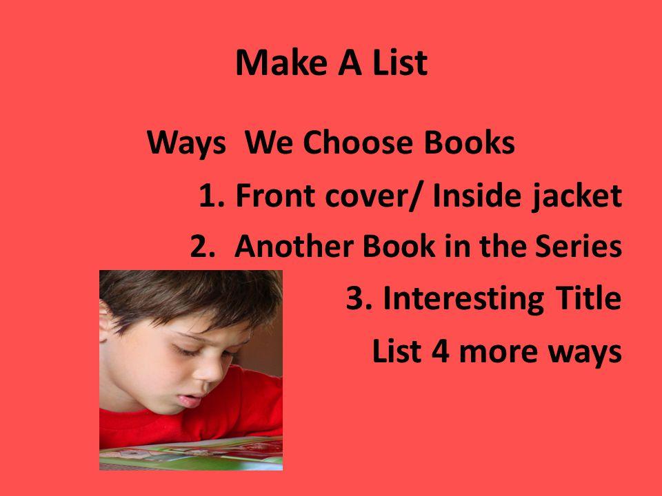 Make A List Ways We Choose Books Front cover/ Inside jacket