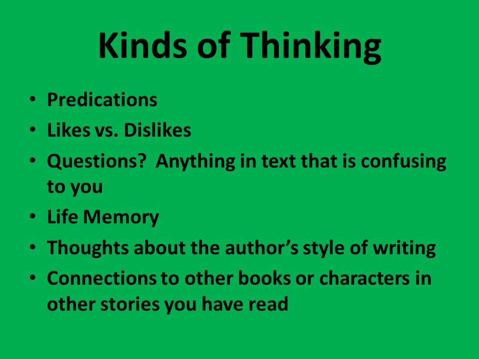 Kinds of Thinking Predications Likes vs. Dislikes