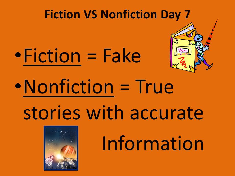 Fiction VS Nonfiction Day 7
