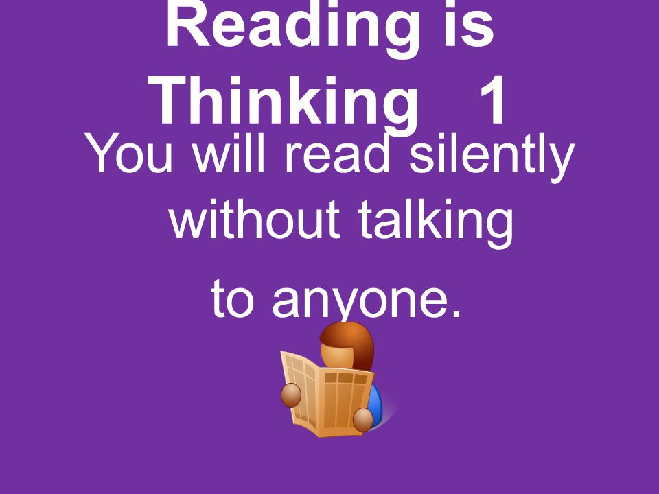 You will read silently without talking