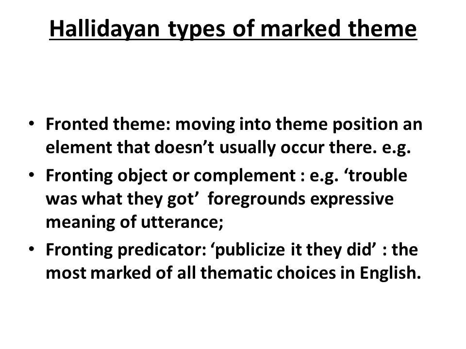 Hallidayan types of marked theme
