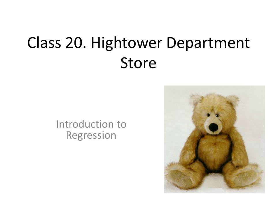 Class 20. Hightower Department Store