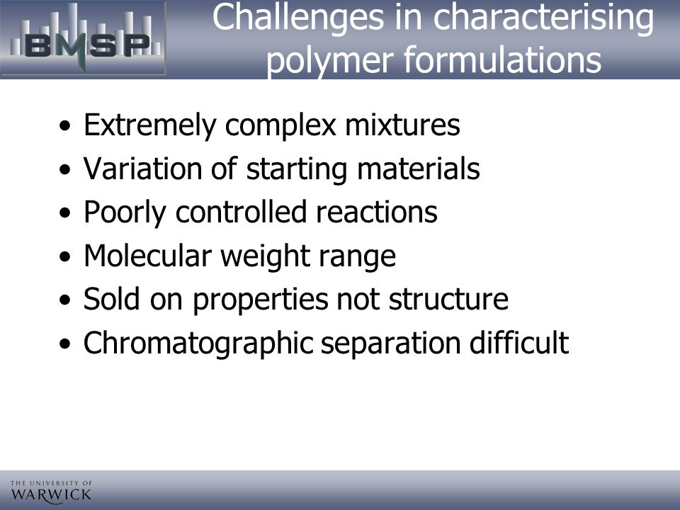 Challenges in characterising polymer formulations