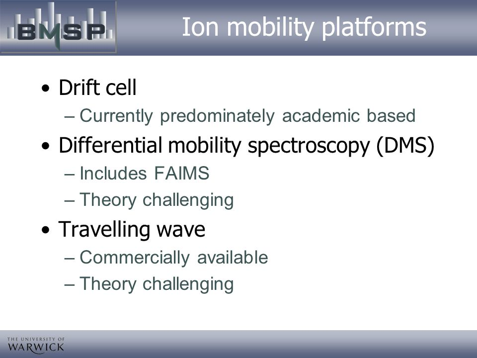 Ion mobility platforms