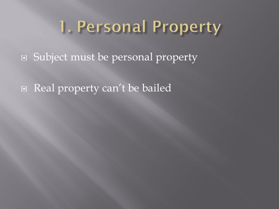 1. Personal Property Subject must be personal property