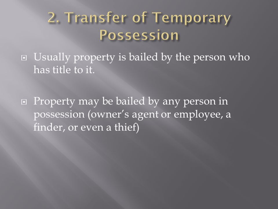 2. Transfer of Temporary Possession