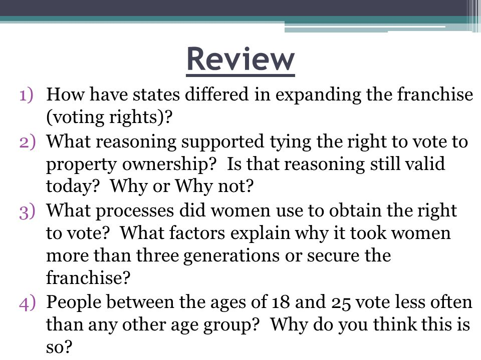 Review How have states differed in expanding the franchise (voting rights)