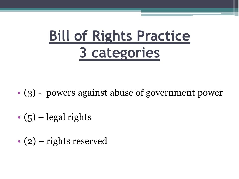 Bill of Rights Practice 3 categories