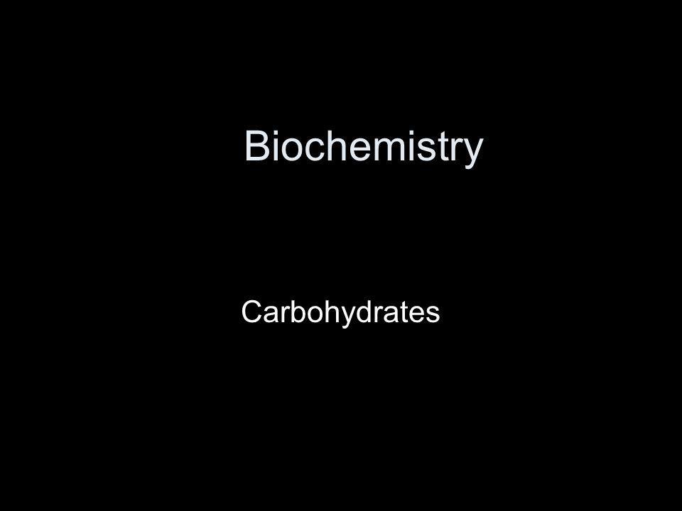 Biochemistry Carbohydrates