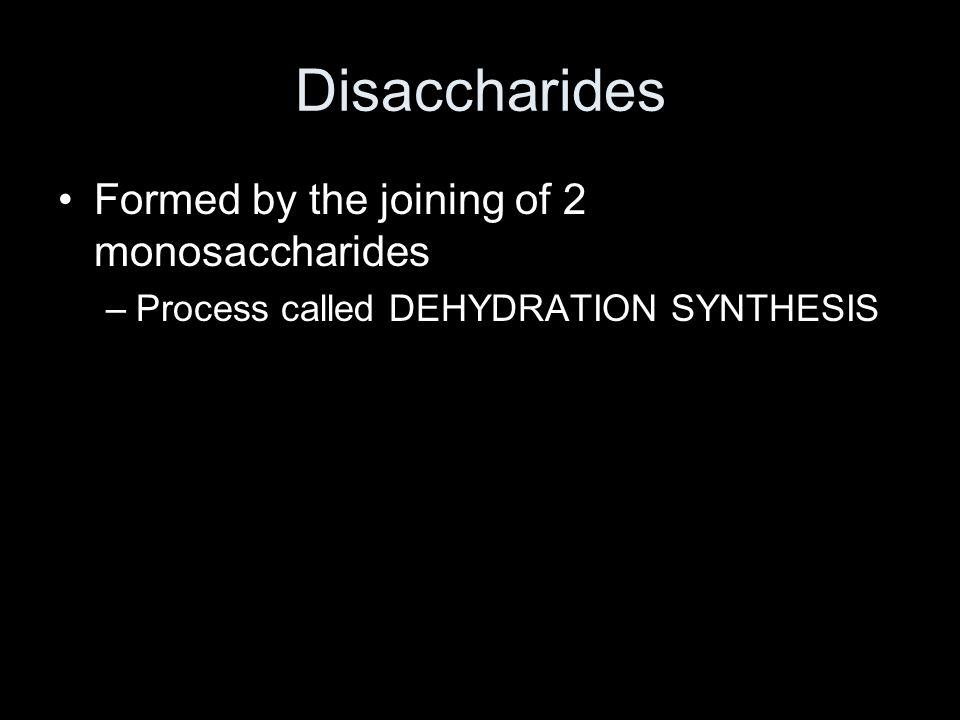 Disaccharides Formed by the joining of 2 monosaccharides
