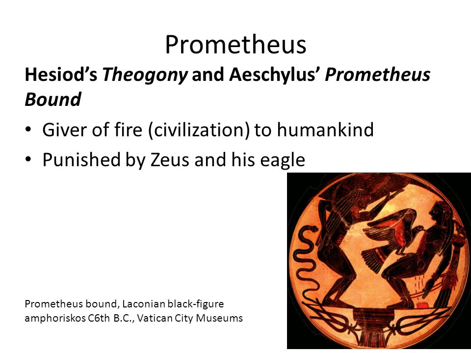 Prometheus Hesiod's Theogony and Aeschylus' Prometheus Bound