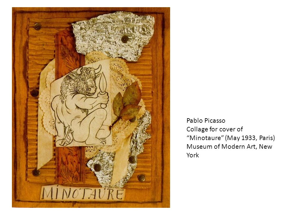 Pablo Picasso Collage for cover of Minotaure (May 1933, Paris) Museum of Modern Art, New York