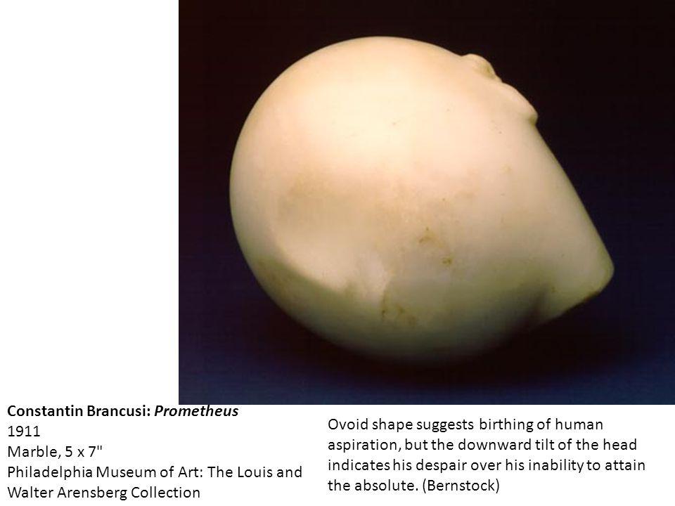 Constantin Brancusi: Prometheus