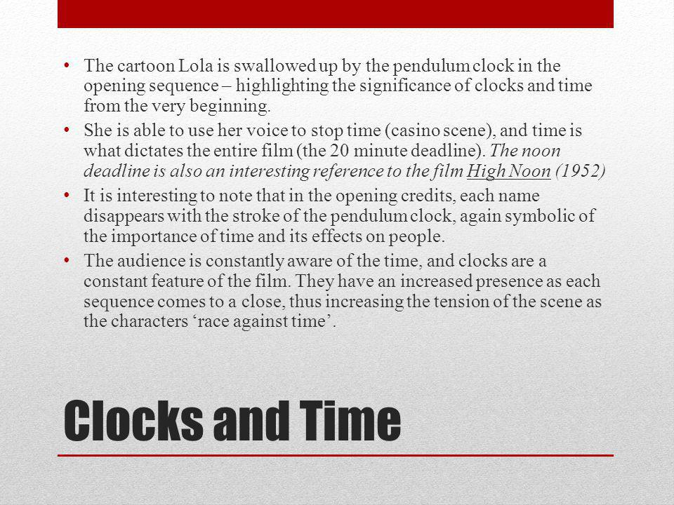 The cartoon Lola is swallowed up by the pendulum clock in the opening sequence – highlighting the significance of clocks and time from the very beginning.
