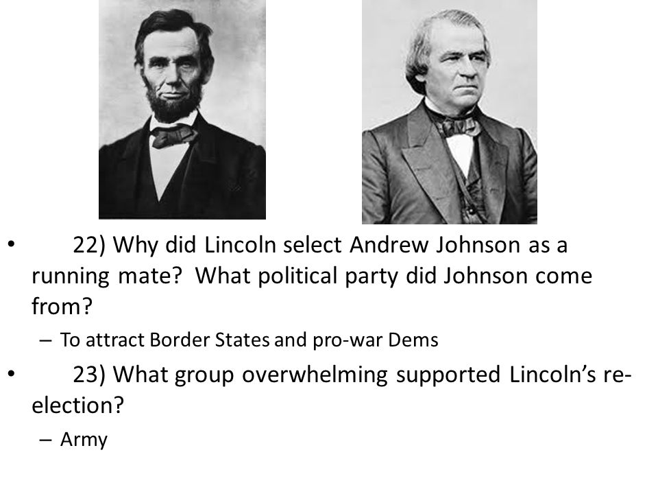 23) What group overwhelming supported Lincoln's re-election