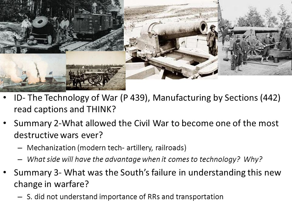 ID- The Technology of War (P 439), Manufacturing by Sections (442) read captions and THINK