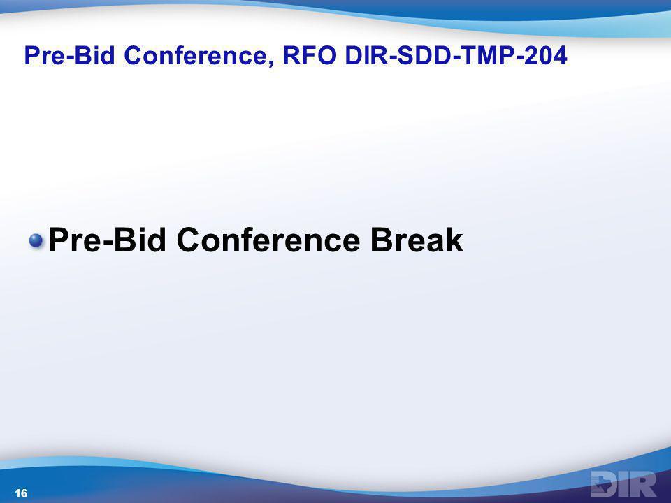 Pre-Bid Conference, RFO DIR-SDD-TMP-204