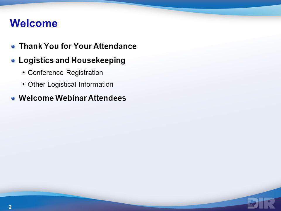 Welcome Thank You for Your Attendance Logistics and Housekeeping