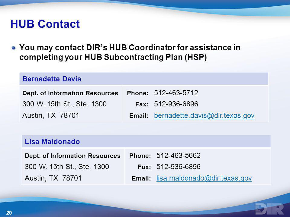 HUB Contact You may contact DIR's HUB Coordinator for assistance in completing your HUB Subcontracting Plan (HSP)
