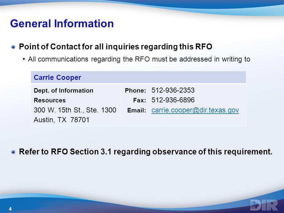 General Information Point of Contact for all inquiries regarding this RFO. All communications regarding the RFO must be addressed in writing to.