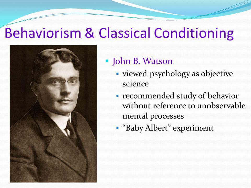 Behaviorism & Classical Conditioning
