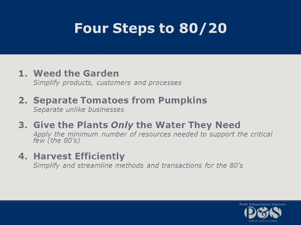 Four Steps to 80/20 Weed the Garden Separate Tomatoes from Pumpkins