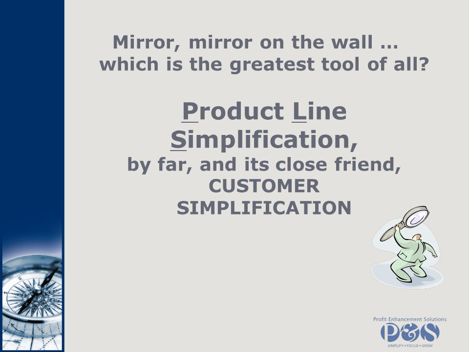 Mirror, mirror on the wall … which is the greatest tool of all