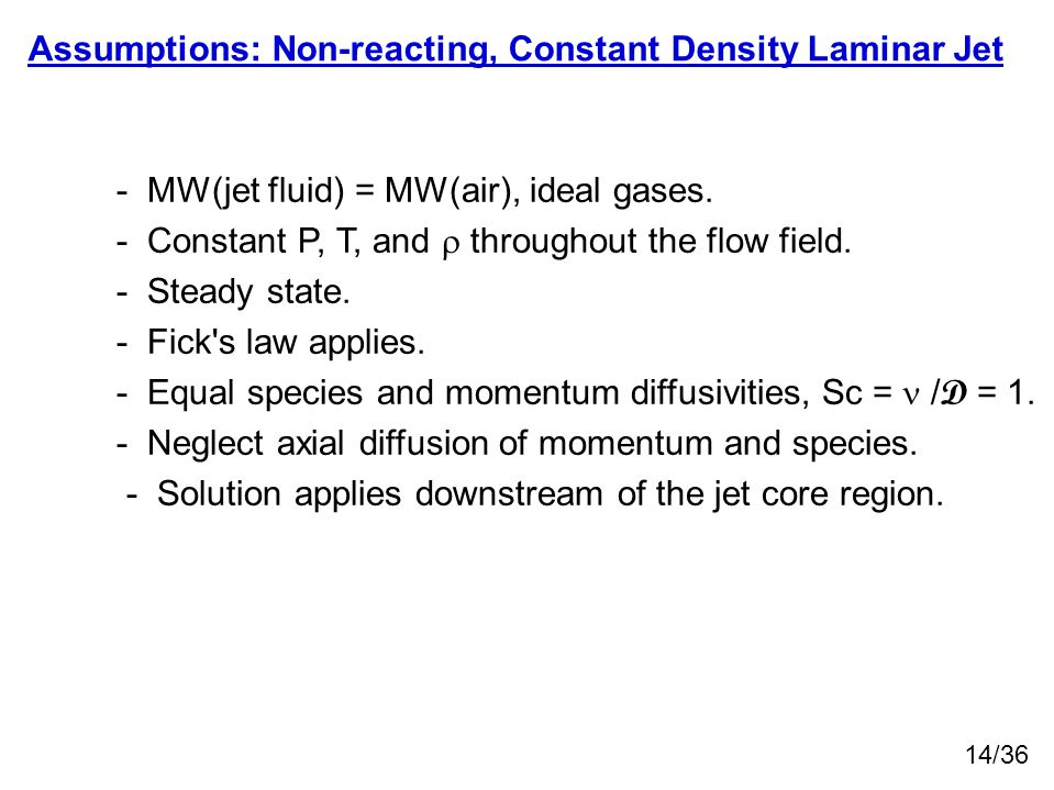Assumptions: Non-reacting, Constant Density Laminar Jet