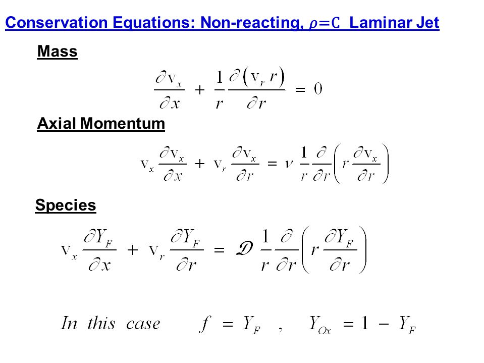 Conservation Equations: Non-reacting, 𝜌=C Laminar Jet