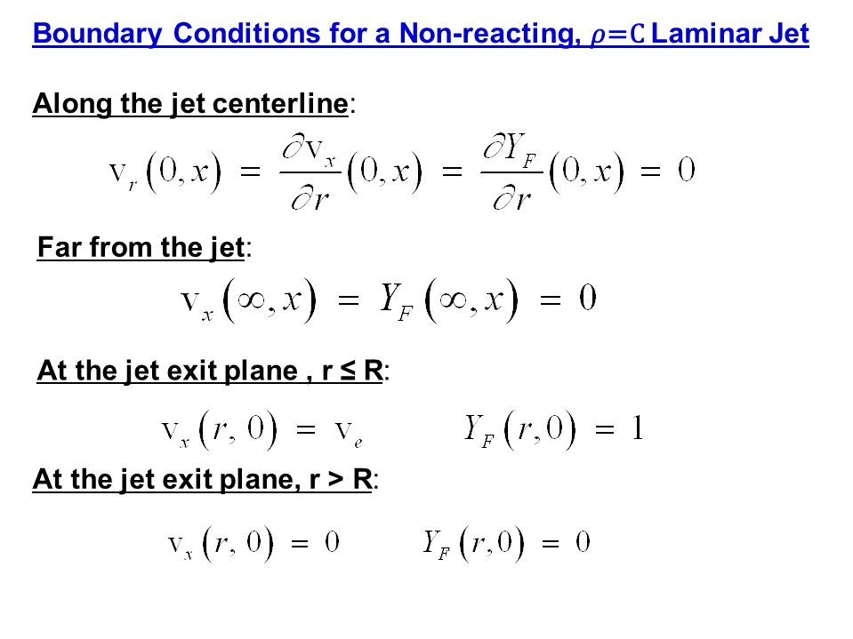 Boundary Conditions for a Non-reacting, 𝜌=C Laminar Jet