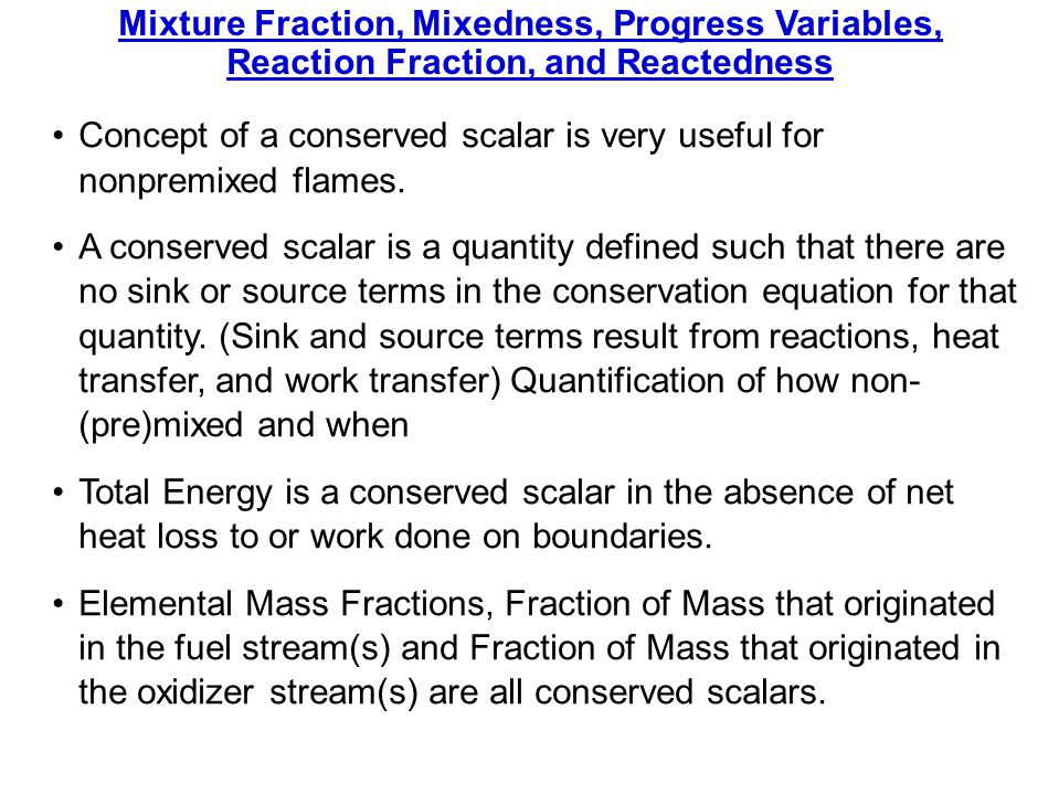 Mixture Fraction, Mixedness, Progress Variables,