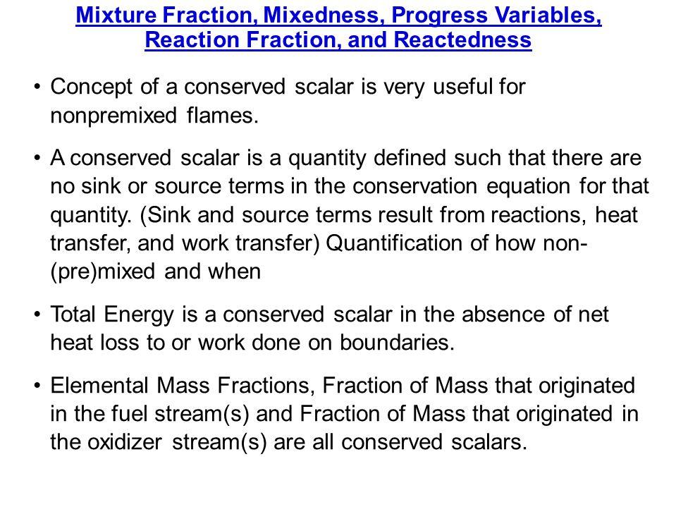 Mixture Fraction, Mixedness, Progress Variables,