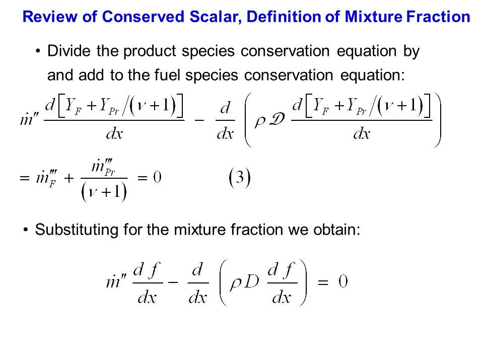 Review of Conserved Scalar, Definition of Mixture Fraction