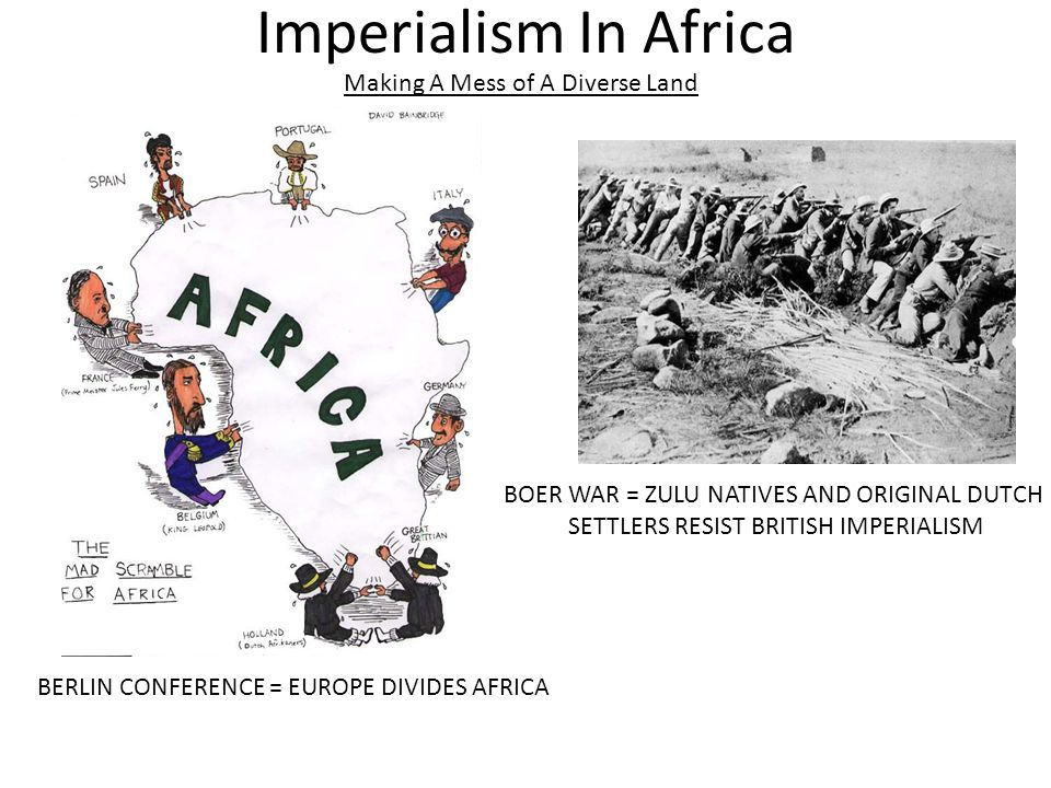 Imperialism In Africa Making A Mess of A Diverse Land