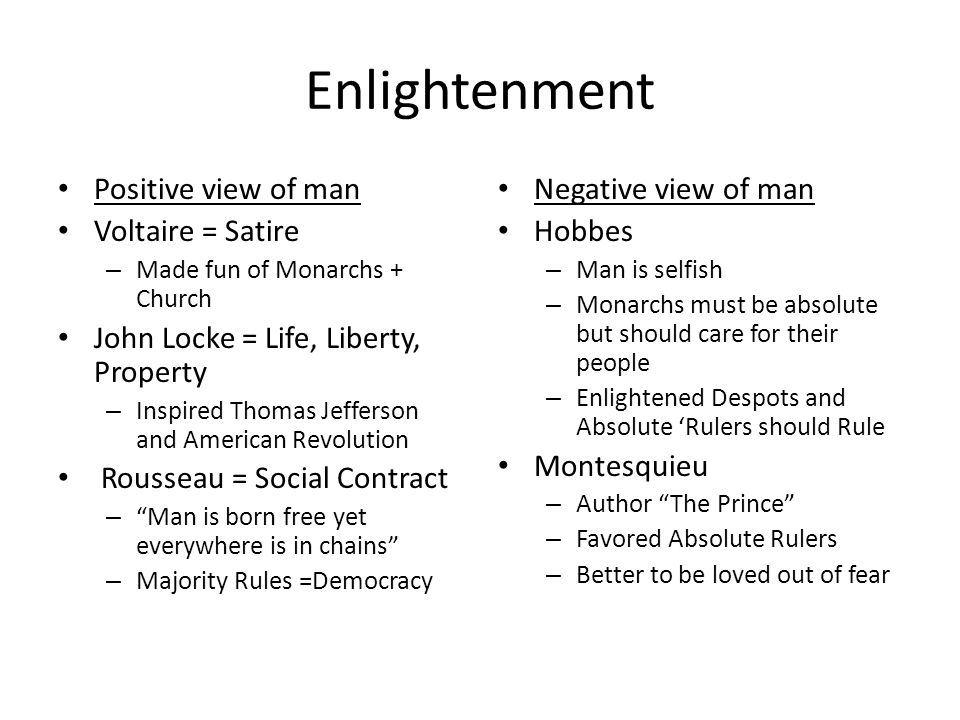Enlightenment Positive view of man Voltaire = Satire