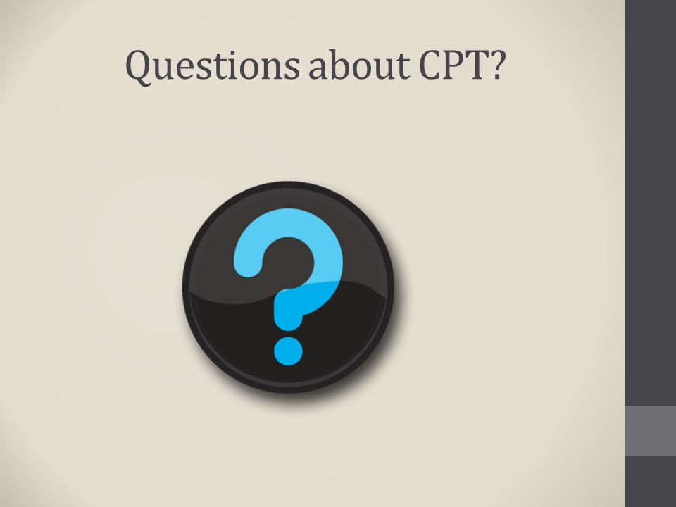 Questions about CPT