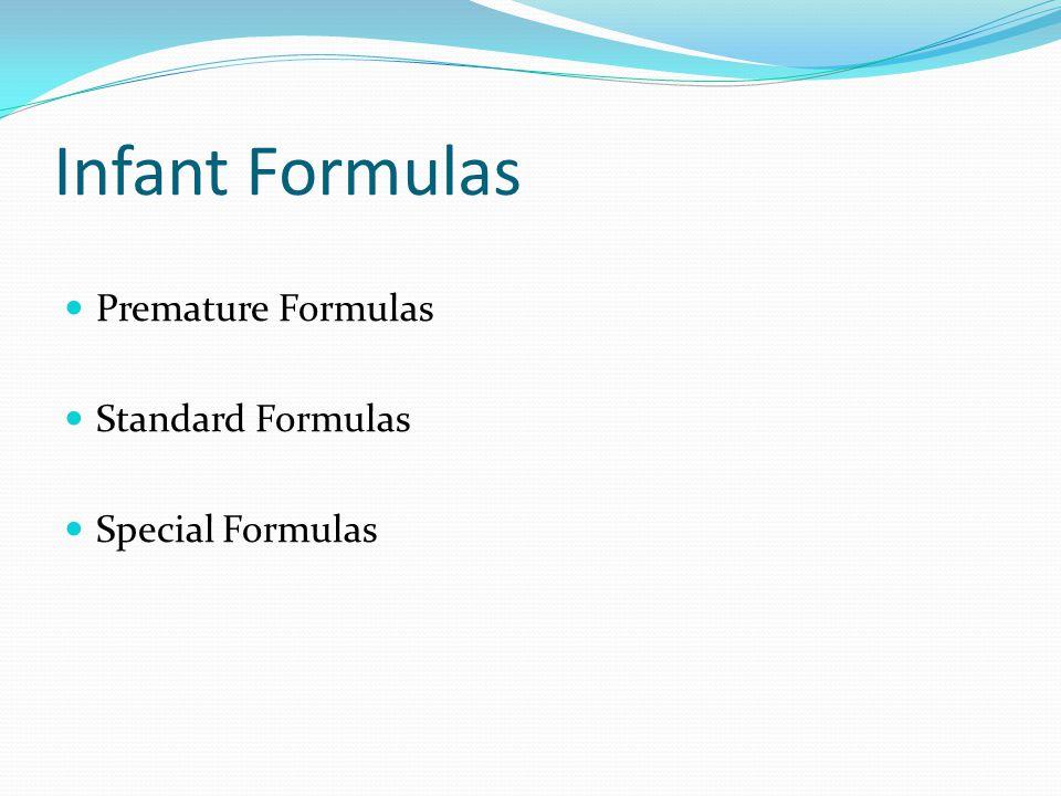 Infant Formulas Premature Formulas Standard Formulas Special Formulas