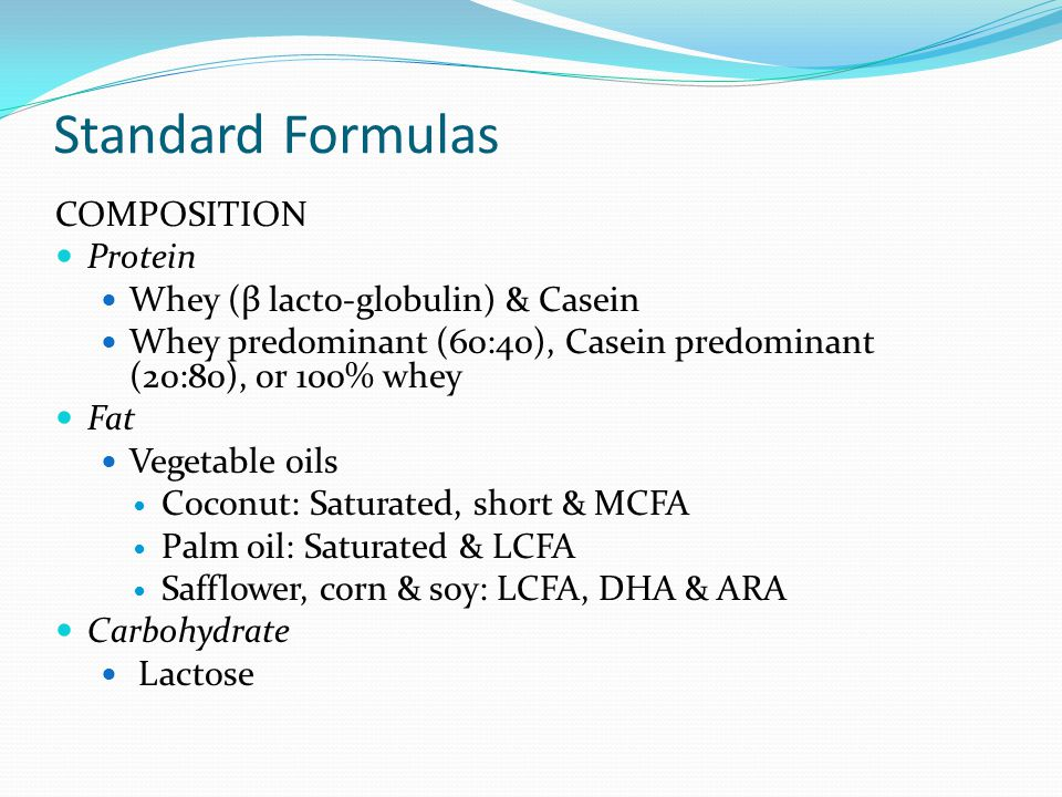 Standard Formulas COMPOSITION Protein Whey (β lacto-globulin) & Casein